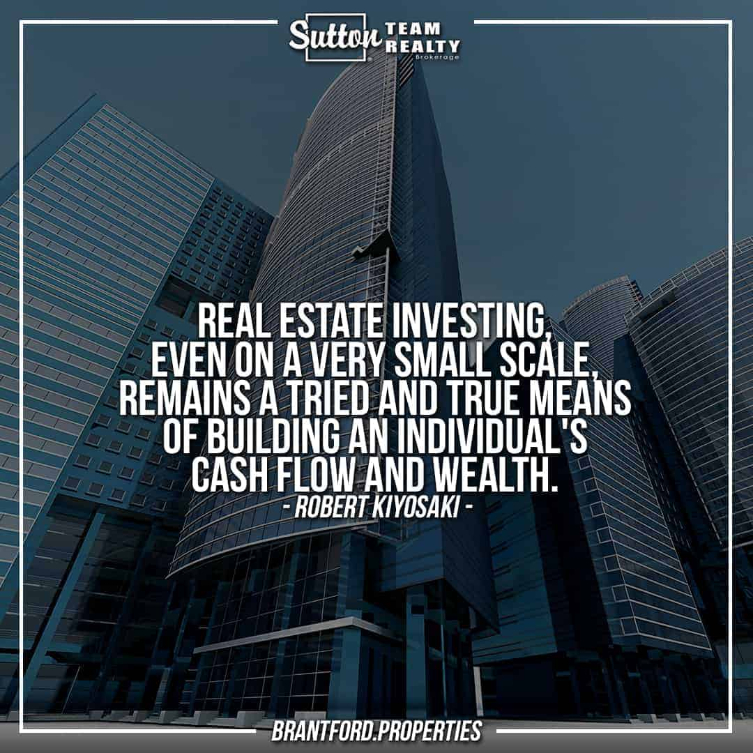 suttonteamrealty-real-estate-investing-even-on-a-very-small-scale-remains-a-tried-and-true-means-of-building-an-individuals-cash-flow-and-wealth-robert-kiyosaki