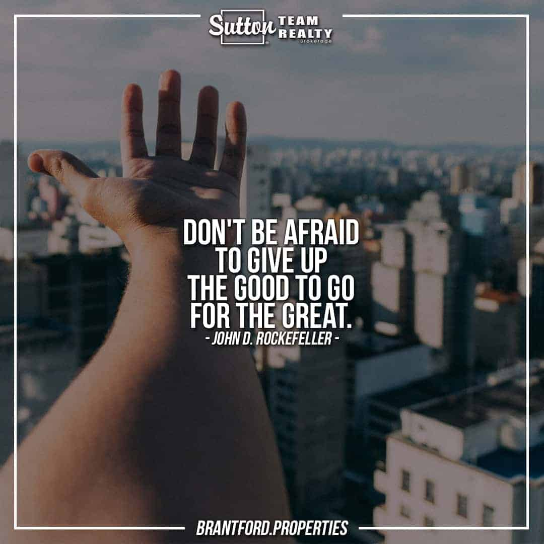 suttonteamrealty-dont-be-afraid-to-give-up-the-good-to-go-for-the-great-john-d-rockefeller