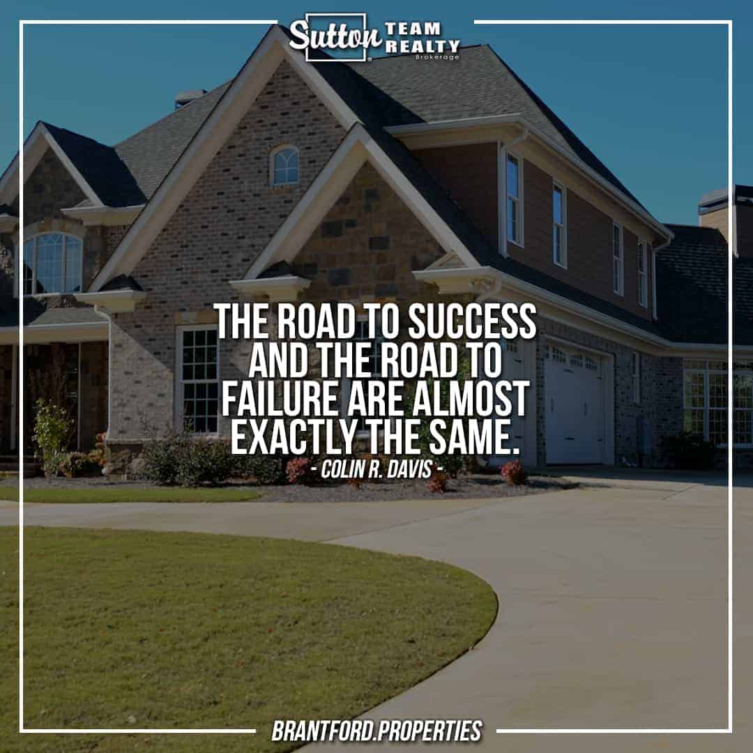 suttonteamrealty-the-road-to-success-and-the-road-to-failure-are-almost-exactly-the-same-colin-r-davis